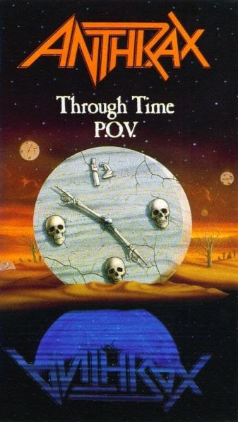 Anthrax - Through Time (P.O.V.)