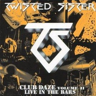 Twisted Sister - Club Daze Volume II - Live in the Bars