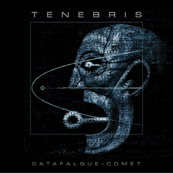Tenebris - Catafalque - Comet