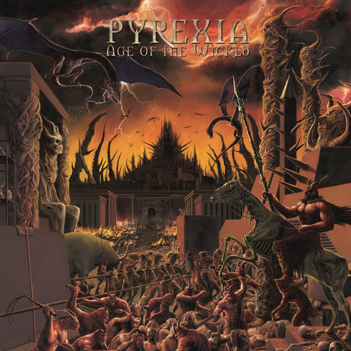Pyrexia - Age of the Wicked