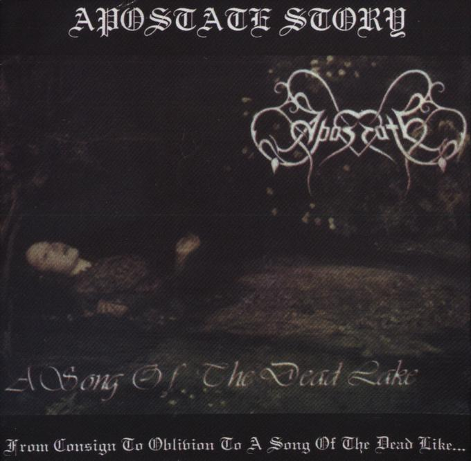 Apostate - From Consign to Oblivion to a Song of the Dead Lake...