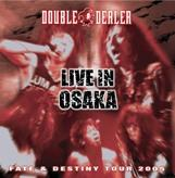 Double Dealer - Fate & Destiny Tour 2005 Live in Osaka