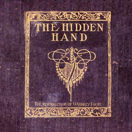 The Hidden Hand - The Resurrection of Whiskey Foote