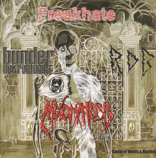 Mixomatosis / Bunder Nekromunda / Raw Decimating Brutality / Freakhate - 4 Ways of Vomits & Murders