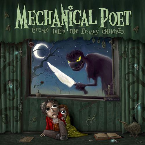 Mechanical Poet - Creepy Tales for Freaky Children