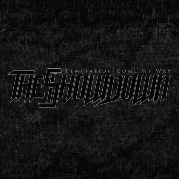 The Showdown - Temptation Come My Way