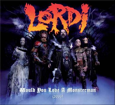 Lordi - Would You Love a Monsterman? (2006)