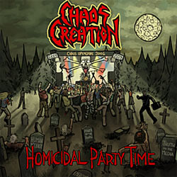 Chaos Creation - Homicidal Party Time