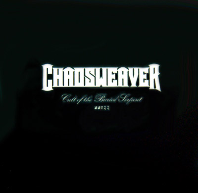 Chaosweaver - Cult of the Buried Serpent