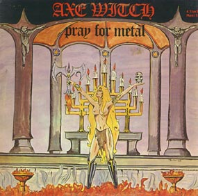 Axe Witch Pray For Metal
