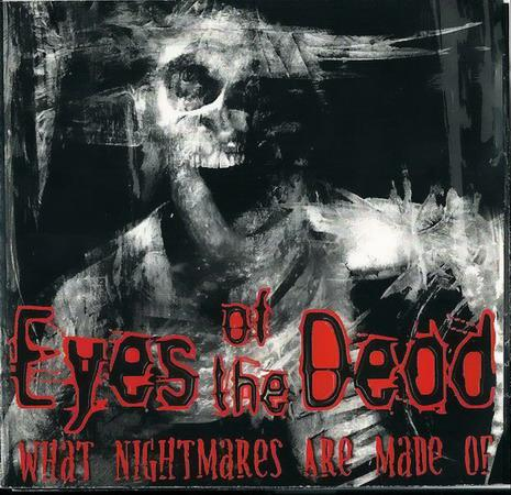 Eyes of the Dead - What Nightmares Are Made Of