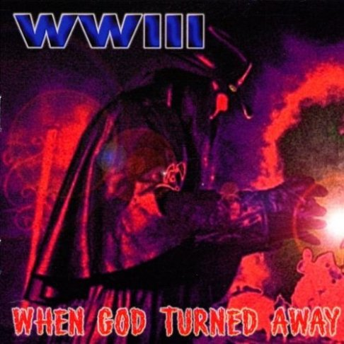 WWIII - When God Turned Away