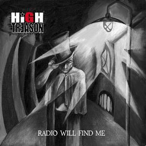 High Treason - Radio Will Find Me