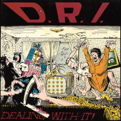D.R.I. - Dealing with It!
