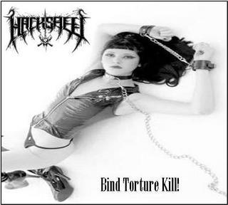 Hacksaw - Bind Torture Kill!
