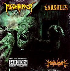Mutilation / Garroter / Fleshripper - 3 Way Sickness