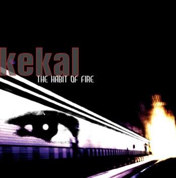 Kekal - The Habit of Fire