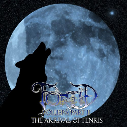 Fortíð - Völuspá Part II: The Arrival of Fenris