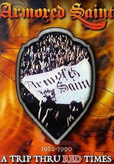 Armored Saint - A Trip Thru Red Times 1982-1990