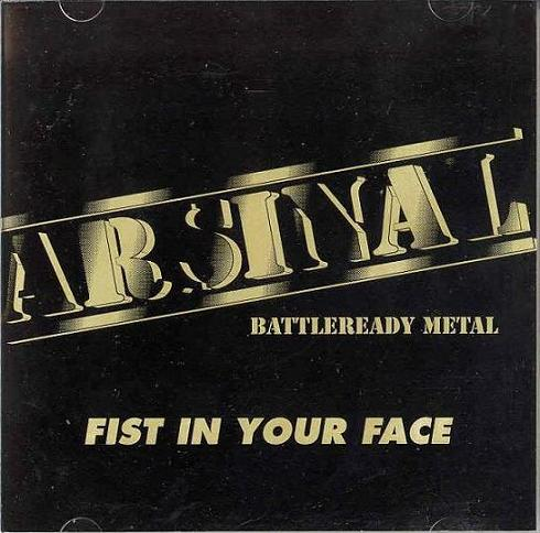 Arsinal - Fist in Your Face
