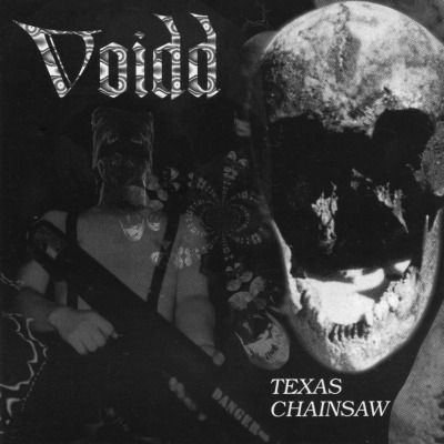 Voidd - Texas Chainsaw