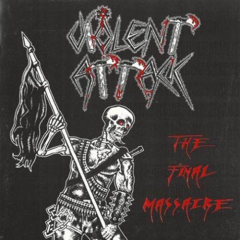Violent Attack - The Final Massacre