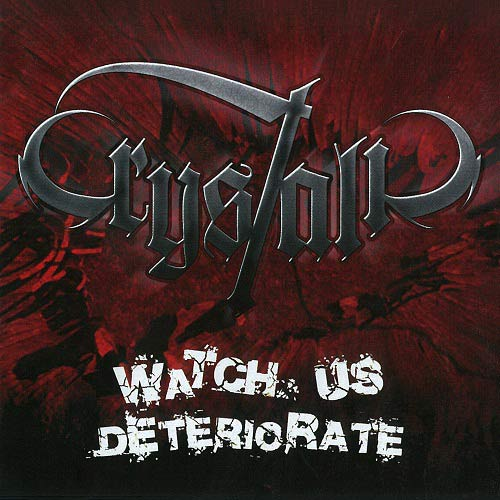 Crystalic - Watch Us Deteriorate