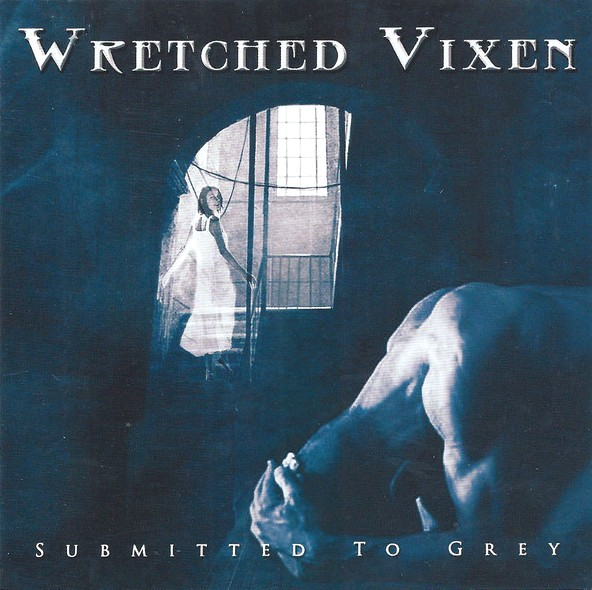 Wretched Vixen - Submitted to Grey
