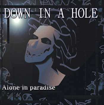 Down in a Hole - Alone in Paradise