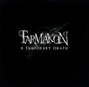 Farmakon - A Temporary Death