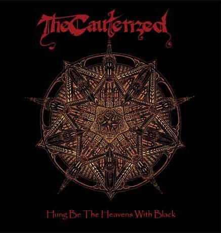 The Cauterized - Hung Be the Heavens with Black