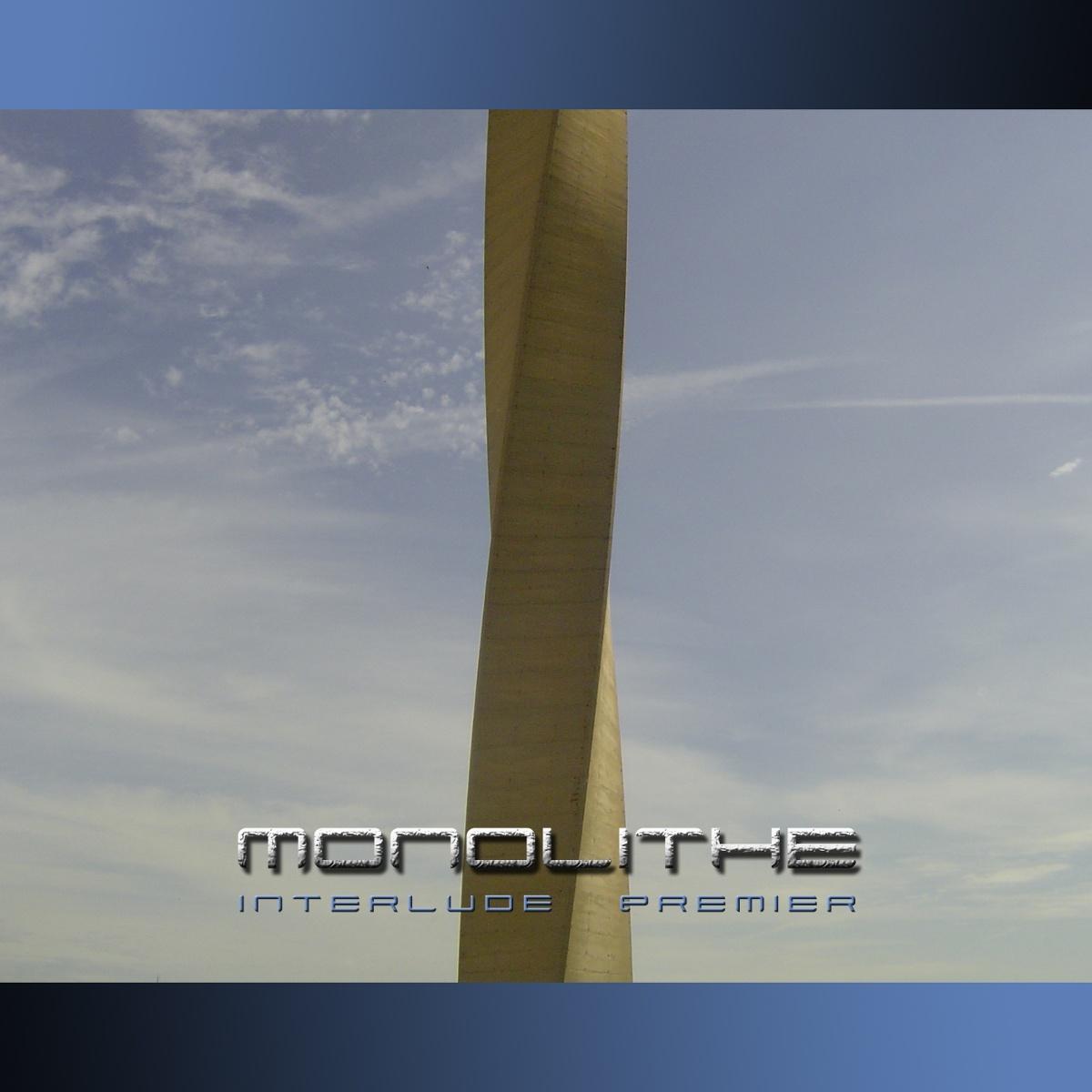 Monolithe - Interlude Premier