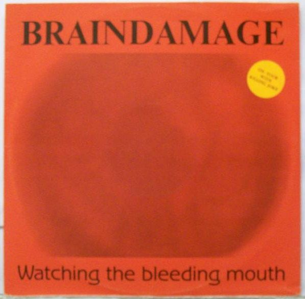 Braindamage - Watching the Bleeding Mouth
