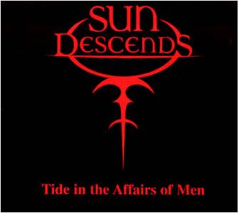 Sun Descends - Tide in the Affairs of Men
