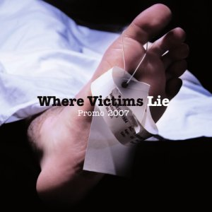 Where Victims Lie - Promo '07