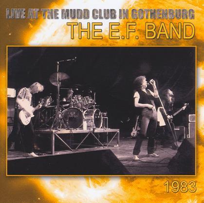 E.F. Band - Live at the Mudd Club in Gothenburg 1983