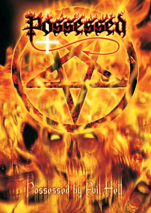 Possessed - Possessed by Evil Hell