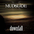 Mudslide - Downfall