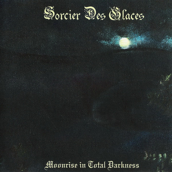 Sorcier des Glaces - Moonrise in Total Darkness