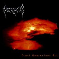 Necropolis - Cruel Ungracious Art