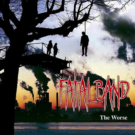Fatal Band - The Worse