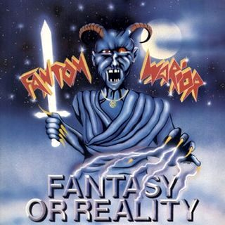 Fantom Warior - Fantasy or Reality