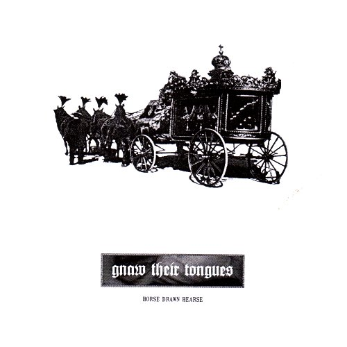 Gnaw Their Tongues - Horse Drawn Hearse