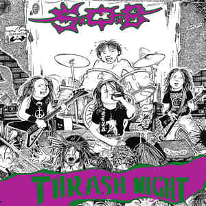 S.O.B - Thrash Night