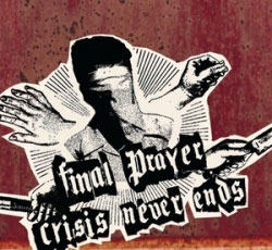 Crisis Never Ends - Final Prayer / Crisis Never Ends