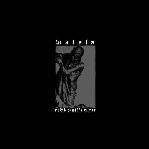 Watain - Rabid Death's Curse