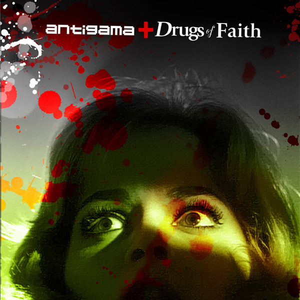 Antigama - Antigama / Drugs of Faith