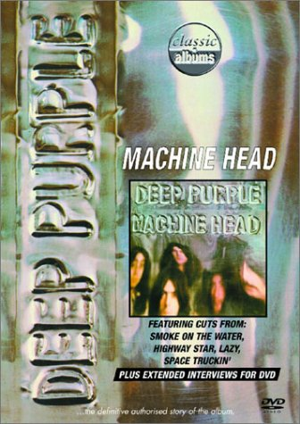 Deep Purple - Classic Albums: Machine Head