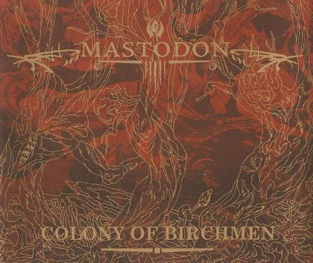 Mastodon - Colony of Birchmen