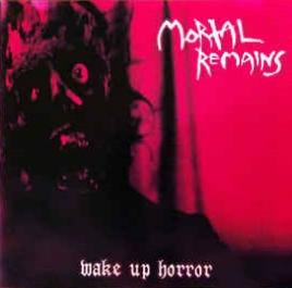 Mortal Remains - Wake Up Horror